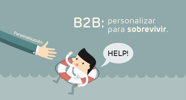 La supervivencia del B2B en manos de la personalización